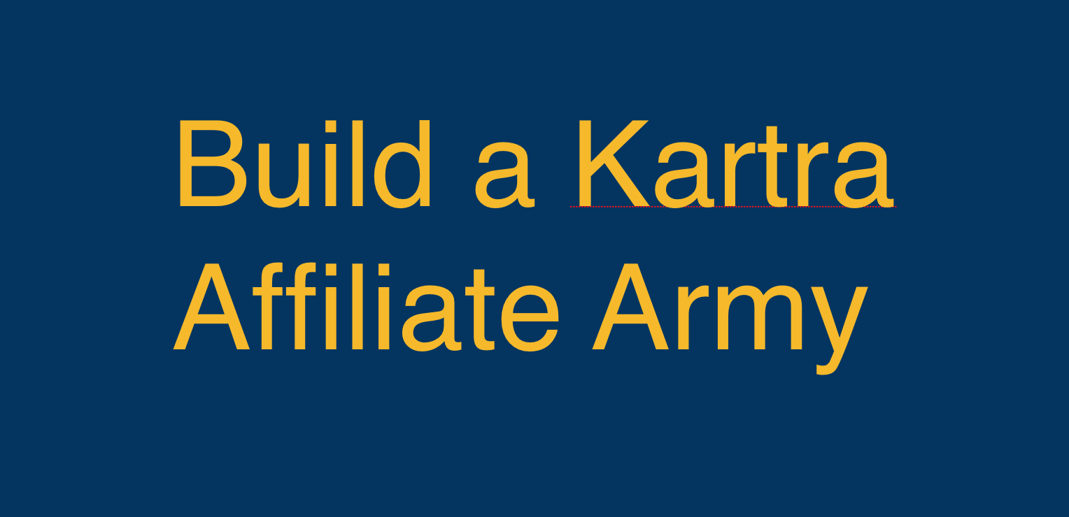 Building a Kartra Affiliate Army